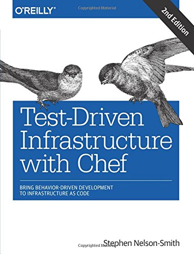 9781449372200: Test-Driven Infrastructure with Chef: Bring Behavior-Driven Development to Infrastructure as Code