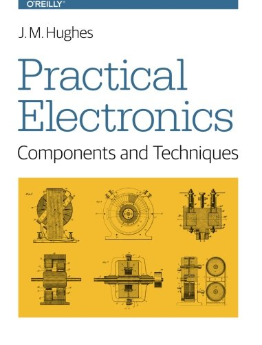9781449373078: Practical Electronics: Components and Techniques
