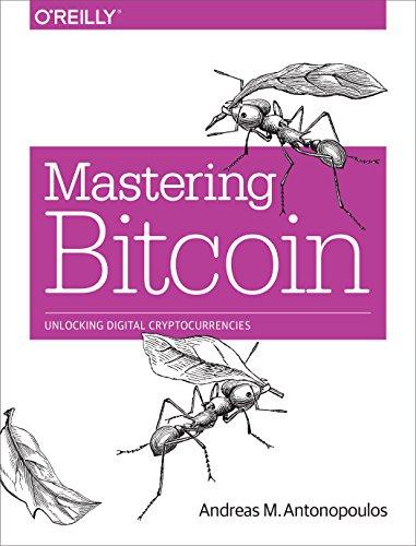 9781449374044: Mastering Bitcoin: Unlocking Digital Cryptocurrencies