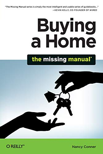 Buying a Home: The Missing Manual: Conner, Nancy