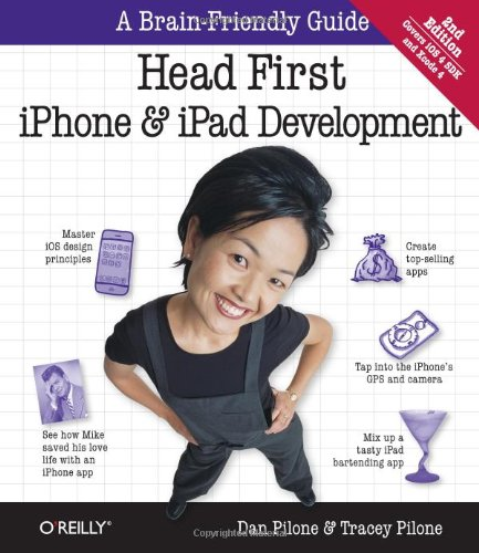 9781449387822: Head First iPhone and iPad Development: A Learner's Guide to Creating Objective-C Applications for the iPhone and iPad
