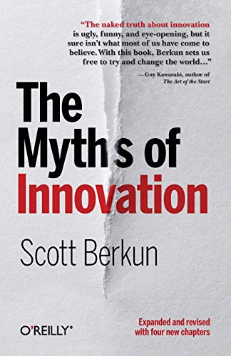 9781449389628: The Myths of Innovation