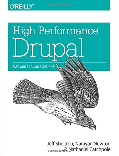 9781449392611: High Performance Drupal: Fast and Scalable Designs