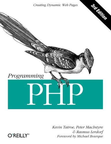 Programming PHP: Creating Dynamic Web Pages (1449392776) by Kevin Tatroe; Peter MacIntyre; Rasmus Lerdorf