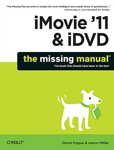 iMovie '11 & iDVD: The Missing Manual: David Pogue, Aaron