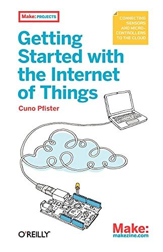 Getting Started with the Internet of Things: Cuno Pfister