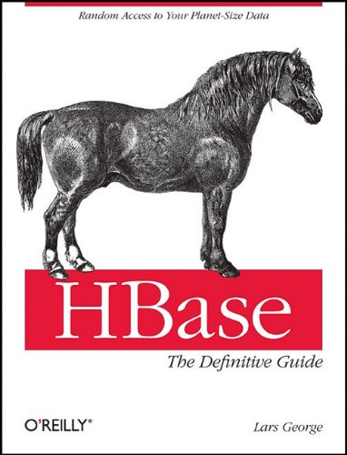 9781449396107: HBase: The Definitive Guide: Random Access to Your Planet-Size Data