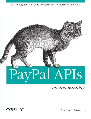 PayPal APIs Up and Running A Developers: Michael Balderas