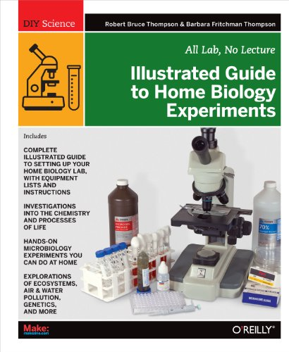 9781449396596: Illustrated Guide to Home Biology Experiments: All Lab, No Lecture (DIY Science)