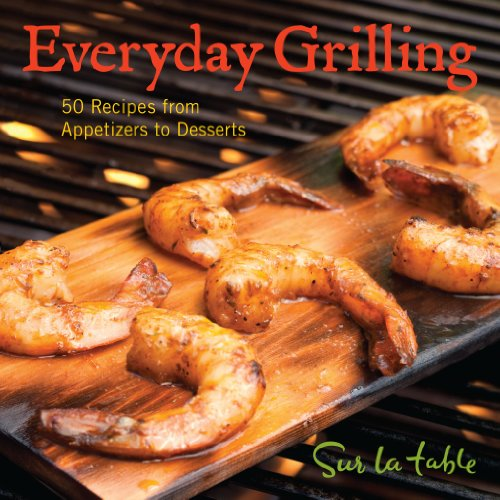 9781449400583: Everyday Grilling: 50 Recipes from Appetizers to Desserts