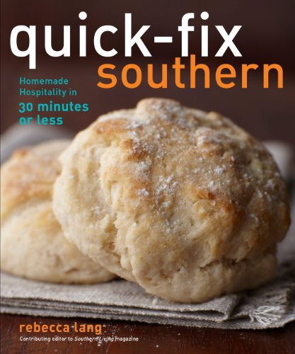 Quick - Fix Southern: Homemade Hospitality in 30 Minutes or Less * SIGNED *: Lang, Rebecca