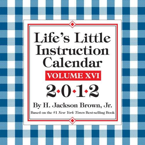 Life's Little Instruction Calendar: Volume XVI: 2012 Day-to-Day Calendar: Brown Jr., H. ...