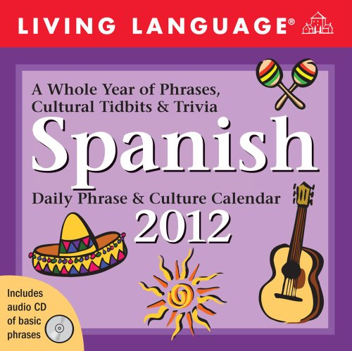 9781449404321: Living Language Spanish: Daily Phrase & Culture Calendar: 2012 Day-to-Day Calendar (Living Language (Calendars))