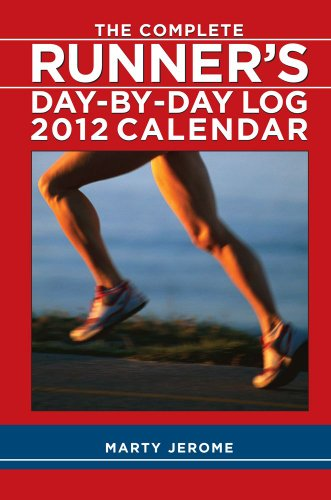 9781449404734: The Complete Runner's Day-By-Day Log: 2012 Weekly Planner Calendar