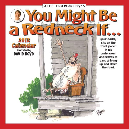 9781449404932: Jeff Foxworthy's You Might Be a Redneck If...: 2012 Wall Calendar