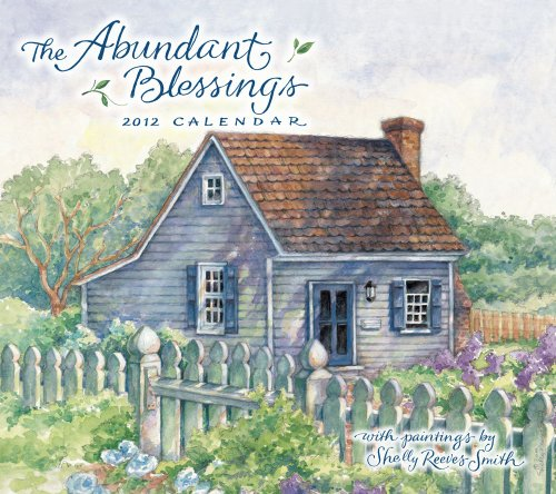 9781449405113: Shelly Reeves Smith Abundant Blessings 2012 Wall
