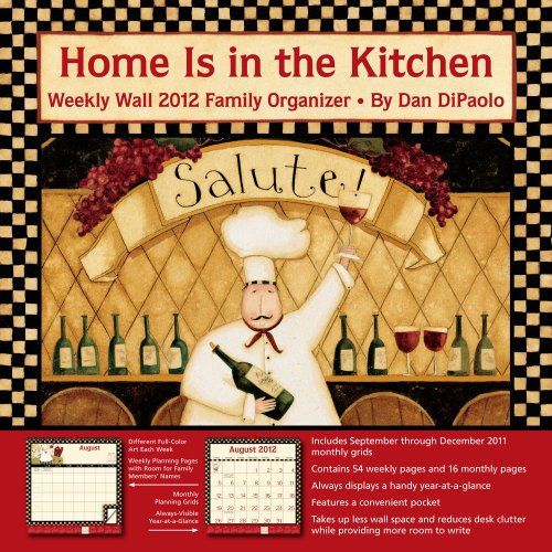 Home Is in the Kitchen Family Organizer: 2012 Weekly Wall Calendar: DiPaolo, Dan