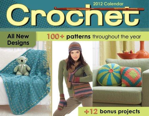 9781449406837: Crochet 2012 Calendar: 100+ Patterns Throughout the Year