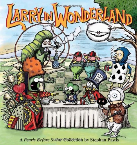 Larry in Wonderland: A Pearls Before Swine Collection (1449408176) by Stephan Pastis