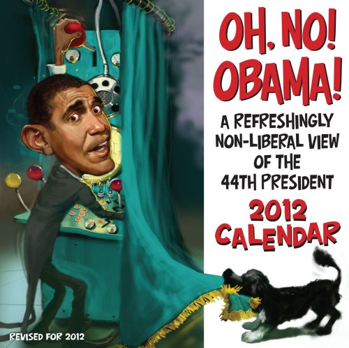 9781449409456: Oh No! Obama!: 2012 Day-to-Day Calendar