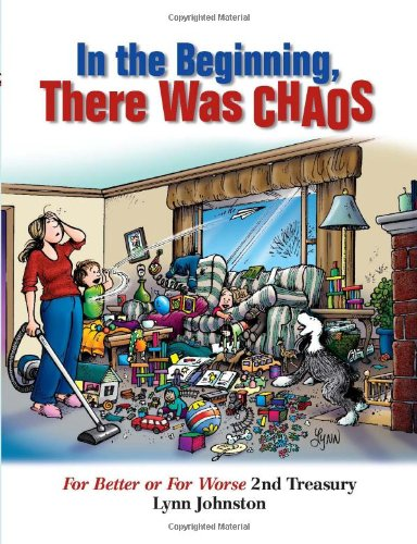 In the Beginning, There Was Chaos: For Better or For Worse 2nd Treasury (Volume 37)