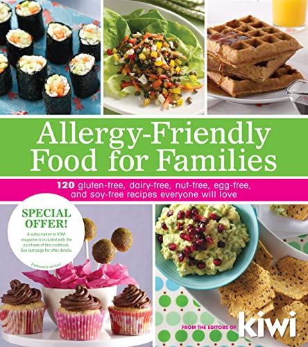 Allergy-Friendly Food for Families: 120 Gluten-Free, Dairy-Free, Nut-Free, Egg-Free, and Soy-Free...