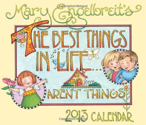 Mary Engelbreit 2013 Day-to-Day Calendar: The Best Things in Life...Aren't Things (9781449413613) by Mary Engelbreit