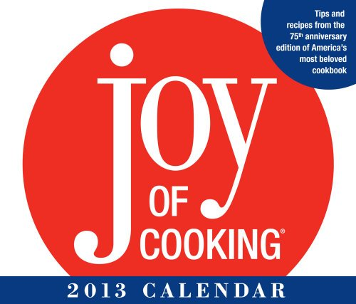 Joy of Cooking 2013 Day-to-Day Calendar: Rombauer, Irma S.;