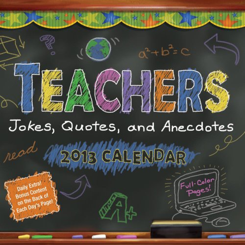 9781449416270: Teachers 2013 Day-to-Day Calendar: Jokes, Quotes, and Anecdotes