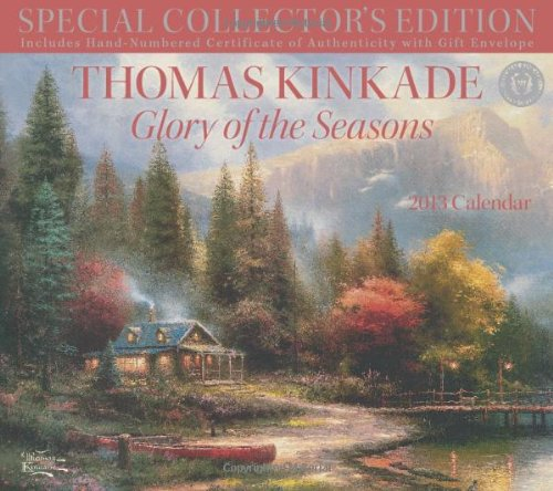 Thomas Kinkade Special Collector's Edition 2013 Deluxe Wall Calendar: Glory of the Seasons (1449417078) by Thomas Kinkade