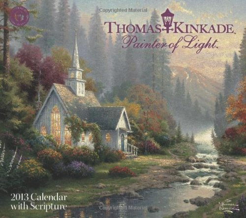9781449417109: Thomas Kinkade Painter of Light with Scripture 2013 Deluxe Wall Calendar