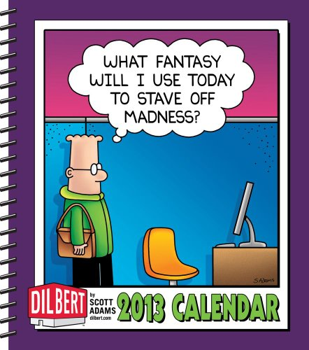 9781449417208: Dilbert 2013 Weekly Planner Calendar: What fantasy will I use today to stave off madness?