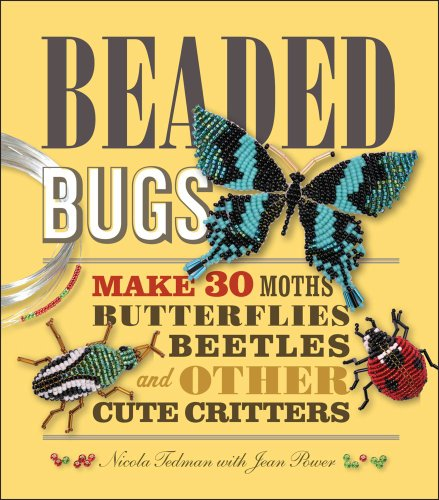 9781449417628: Beaded Bugs: Make 30 Moths, Butterflies, Beetles, and Other Cute Critters