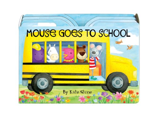 Mouse Goes to School: Stone, Kate