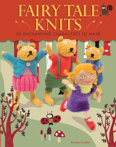 9781449418014: Fairy Tale Knits: 20 Enchanting Characters to Make