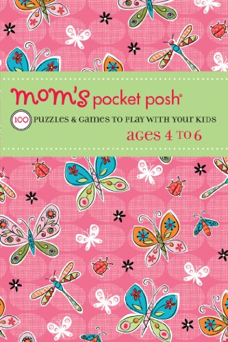 9781449418229: Mom's Pocket Posh: 100 Puzzles & Games to Play with Your Kids Ages 4 to 6