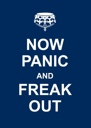 9781449418427: Now Panic and Freak Out