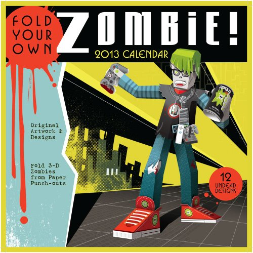 Fold Your Own Zombie 2013 Wall Calendar: Accord Publishing