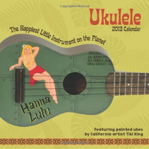 9781449420390: Ukulele 2013 Wall Calendar: The Happiest Little Instrument on the Planet