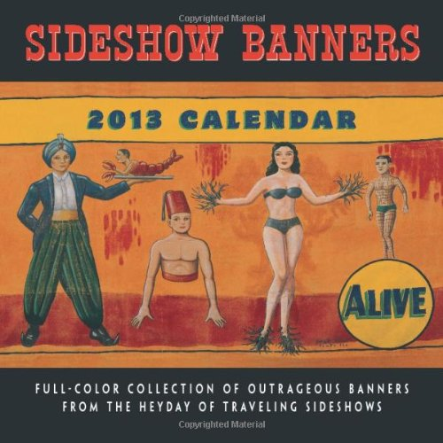 Sideshow Banners 2013 Wall Calendars: Andrews McMeel Publishing, LLC