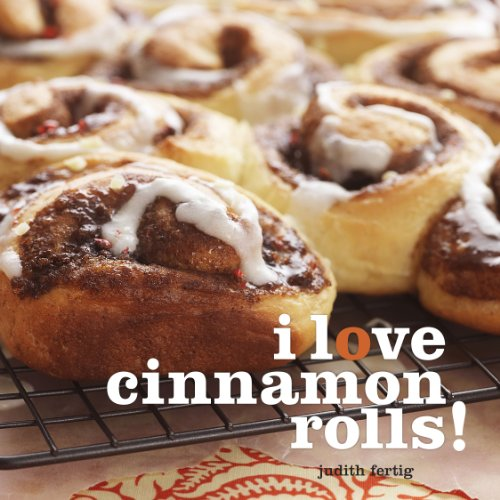 9781449420697: I Love Cinnamon Rolls!