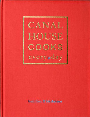 9781449421472: Canal House Cooks Every Day