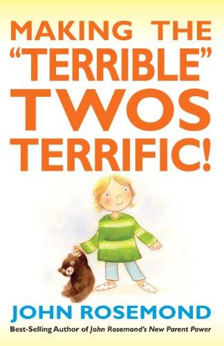 "9781449421601: Making the ""Terrible"" Twos Terrific!"