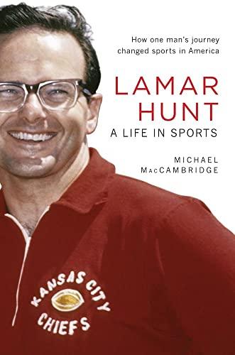 9781449423391: Lamar Hunt: A Life in Sports