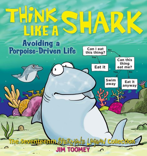 9781449424046: Think Like a Shark: Avoiding a Porpoise-Driven Life (Sherman's Lagoon)