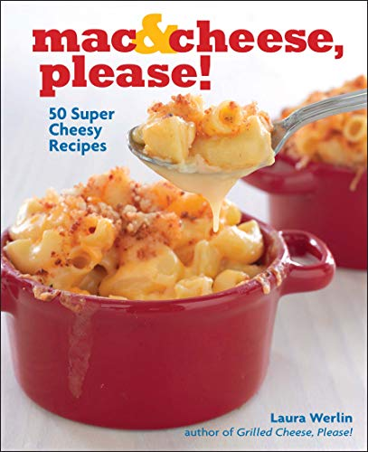 9781449426460: Mac & Cheese, Please!: 50 Super Cheesy Recipes