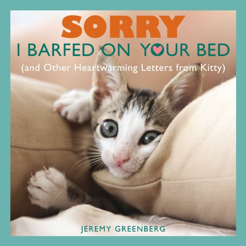 9781449427047: Sorry I Barfed on Your Bed (and Other Heartwarming Letters from Kitty)