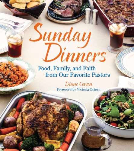 9781449427108: Sunday Dinners: Food, Family, and Faith from Our Favorite Pastors