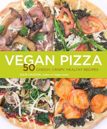 9781449427122: Vegan Pizza: 50 Cheesy, Crispy, Healthy Recipes