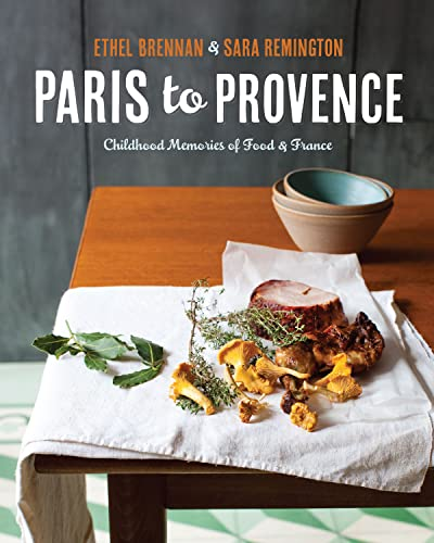 9781449427511: Paris to Provence: Childhood Memories of Food & France